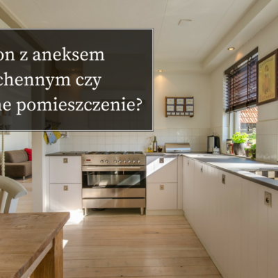 Salon z aneksem kuchennym czy oddzielne pomieszczenie?