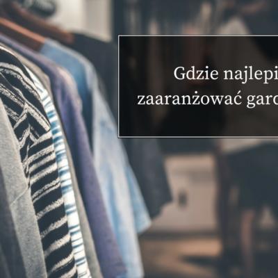 Gdzie najlepiej zaaranżować garderobę