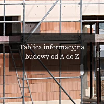Tablica informacyjna budowy od A do Z