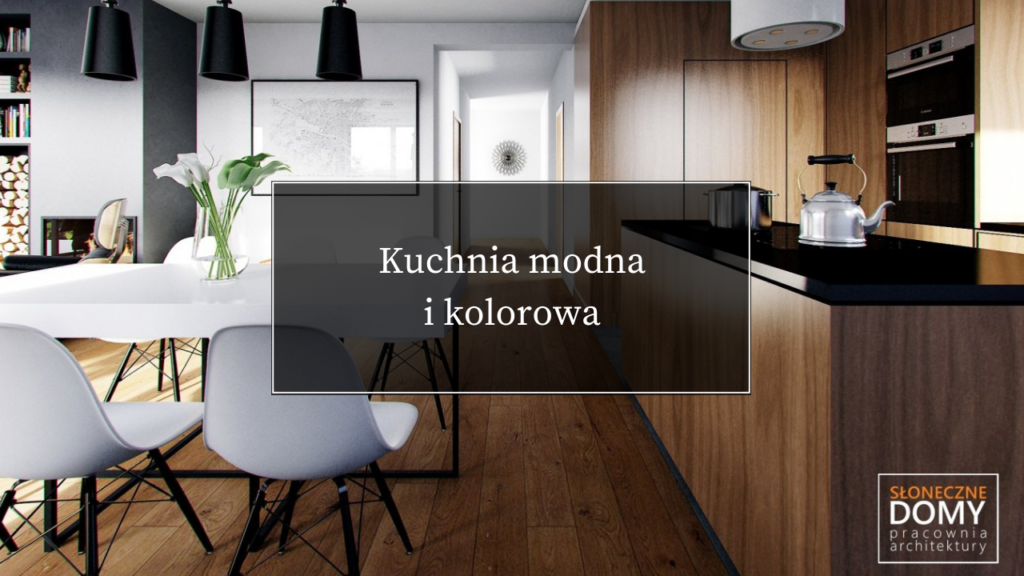Kuchnia Modna I Kolorowa Słoneczne Domy Blog
